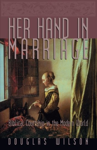 book cover - Her Hand in Marriage: Biblical Courtship in the Modern World - Douglas Wilson