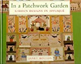 img - for In a Patchwork Garden: Garden Designs in Applique book / textbook / text book