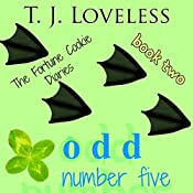 Odd Number Five: The Fortune Cookie Diaries, Book 2 | T.J. Loveless