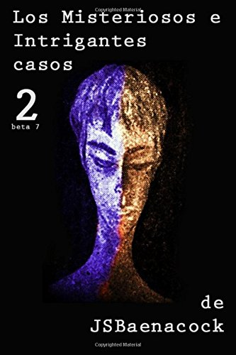 Los misteriosos e intrigantes casos de J.S.Baenacock 2: Volumen 2: Volume 2 Tapa blanda – 8 feb 2017 J S Baenacock 1543011217