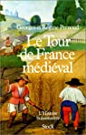 Le Tour de France médiéval par Pernoud