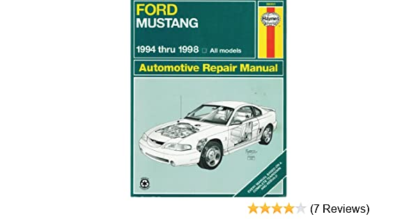 haynes ford mustang 1994 thru 1998 haynes automotive repair rh amazon com 1998 ford mustang gt repair manual download 2013 Ford Mustang Repair Manual