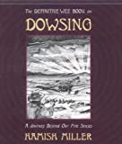 The Definitive Wee Book on Dowsing: A Journey Beyond Our Five Senses