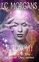 Autonomy: Book 2 in the Invasion Day series