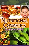 Beauty Health Best Deals - Nutritional Cosmetics: Beauty from Within (Personal Care and Cosmetic Technology)