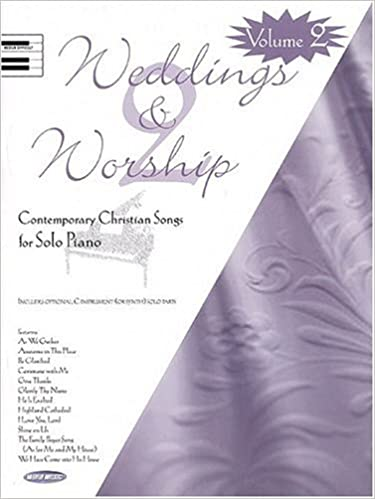 Weddings And Worship Volume 2 Contemporary Christian Songs For