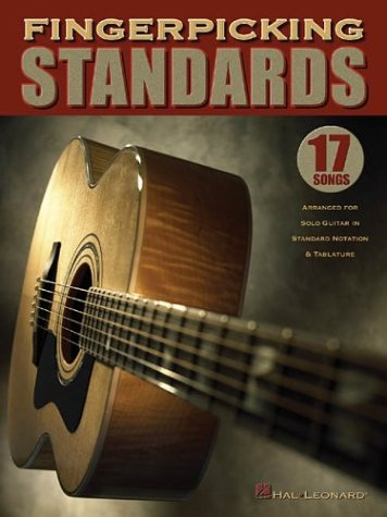 Fingerpicking Standards: 17 Songs Arranged for Solo Guitar in Standard Notation & (Fingerpicking Guitar Tablature)