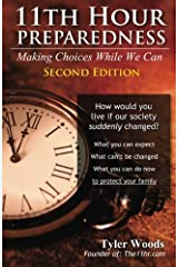 11th Hour Preparedness - 2nd Edition: Making Choices While We Can Paperback