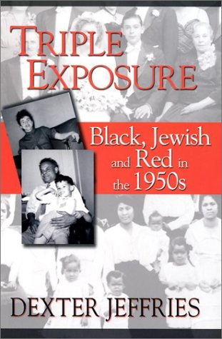 Triple Exposure: Black, Jewish and Red in the 1950's ebook