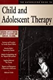img - for The Hatherleigh Guide to Child and Adolescent Therapy (Hatherleigh Guides) book / textbook / text book