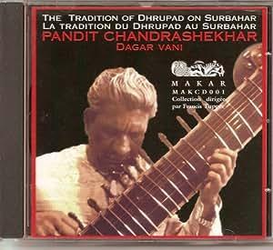 Pandit Chandrashekar The Tradition Of Dhrupad On