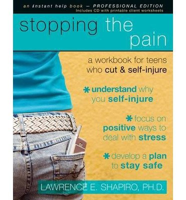 [(Stopping the Pain: A Workbook for Teens Who Cut and Self-Injure (with CD))] [Author: Lawrence E. Shapiro] published on (January, 2009) PDF