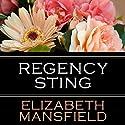 Regency Sting Hörbuch von Elizabeth Mansfield Gesprochen von: Sally Burnett