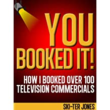 YOU BOOKED IT! How I Booked Over 100 Television Commercials