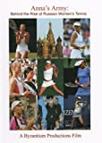 Anna's Army: Behind the Rise of Russian Women's Tennis