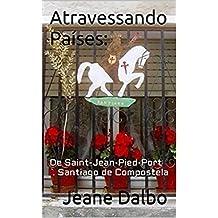 Atravessando Países:: De Saint-Jean-Pied-Port - Santiago de Compostela