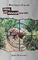 Boutique Killer- Killing The Elephant Poacher