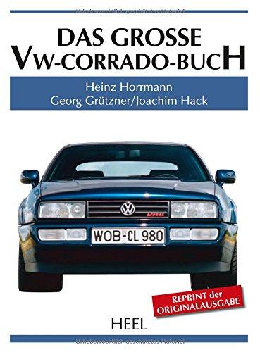 Das große VW-Corrado-Buch (Große Reihe)