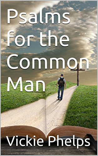 Book: Psalms for the Common Man by Vickie Phelps