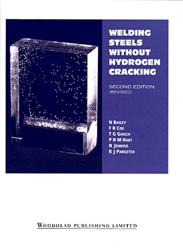 Welding Steels without Hydrogen Cracking, Second Edition (Woodhead Publishing Series in Welding and Other Joining Technologies)
