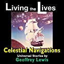 Living the Lives Audiobook by Geoffrey Lewis, Geoff Levin, David Campbell, Chris Many, Betty Ross, Eric Zimmermann,  Celestial Navigations Narrated by Geoffrey Lewis