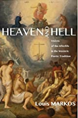 Heaven and Hell: Visions of the Afterlife in the Western Poetic Tradition Kindle Edition