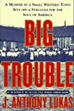 Big Trouble, J. Anthony Lukas, 0684808587