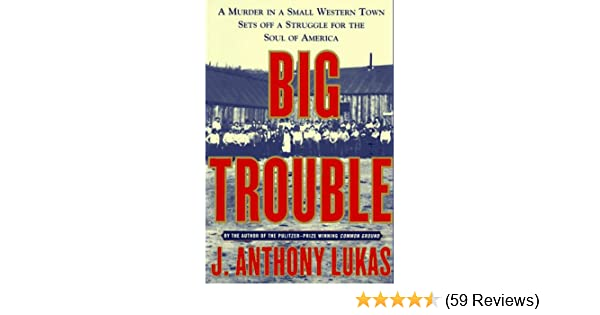Big Trouble: A Murder in a Small Western Town Sets Off a Struggle
