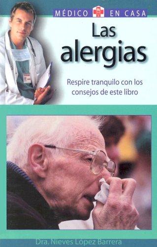 Las alergias: Respire tranquilo con los consejos de este libro (Medico en casa series)