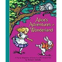 Alice's Adventures in Wonderland: A Pop-Up Adaptation of Lewis Carroll's Original Tale: Pop-up Book