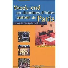 Week-End en Chambres d'Hôtes Autour de Paris