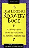 The Dual Disorders Recovery Book, Hazelden Publishing Staff, 0894868497