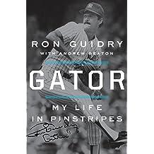 Gator: My Life in Pinstripes