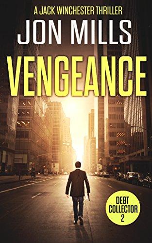 Vengeance - Debt Collector 2 (A Jack Winchester Thriller) by [Mills, Jon]