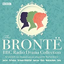 The Bronte BBC Radio Drama Collection: Seven Full-Cast Dramatisations
