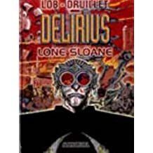 LONE SLOANE T02 : DELIRIUS