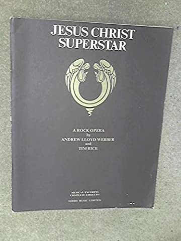 Jesus Christ Superstar A Rock Opera Musical Excerpts, Complete Libretto (Piano/Vocals, Complete - Broadway Classical Sheet Music