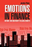 Emotions in Finance : Distrust and Uncertainty in Global Markets, Pixley, Jocelyn, 052182785X
