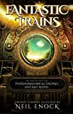 Books : Fantastic Trains: An Anthology of Phantasmagorical Engines and Rail Riders