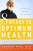 Now expanded and updated–the #1 New York Times bestselling book in which one of America's most brilliant doctors shares his famous program for improving and protecting your healthEight Weeks to Optimum Health lays out Dr. Andrew Weil's famous week-by...