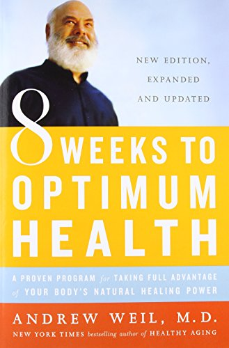 8 Weeks to Optimum Health: A Proven Program for Taking Full Advantage of Your Body's Natural Healing - Goody Good Dr