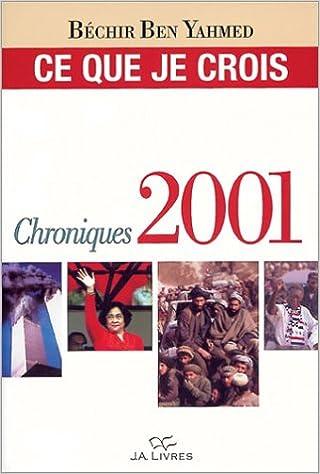 Livres Ce que je crois : Chroniques 2001 pdf