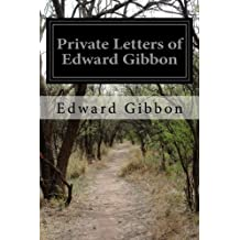 Private Letters of Edward Gibbon
