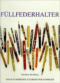 Füllfederhalter. Das illustrierte Lexikon für Sammler