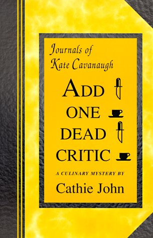 Add One Dead Critic: Journals of Kate Cavanaugh