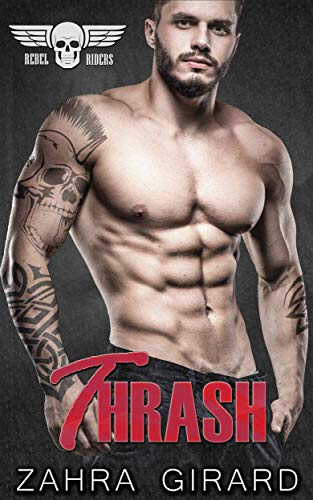 Thrash (Rebel Riders MC Book 1)