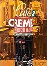 Café crème 2: Méthode de français par Delaisne
