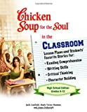 Chicken Soup for the Soul in the Classroom, Mark Victor Hansen and Anna Unkovich, 0757306969