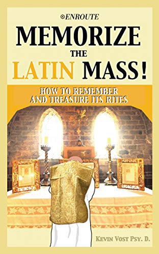 Memorize the  Latin Mass!: How to Remember and Treasure Its Rites (English Edition)