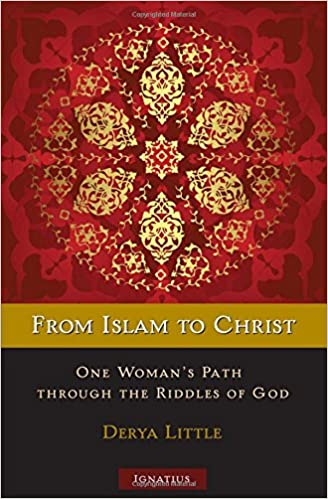 From Islam To Christ One Womans Path Through The Riddles Of God